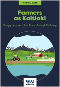 Learning Resource: 'Farmers as Kaitiaki' WHENUA - LAND: Changing Landscapes - Repo, Riparian Planting & Fish Passages